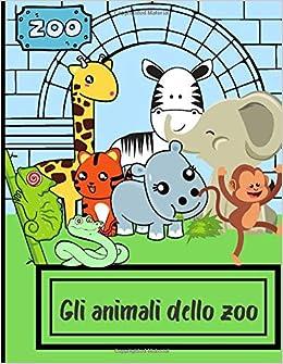 Gli Animali Dello Zoo Libro Da Colorare Per Animali Dello Zoo