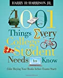 img - for 1001 Things Every College Student Needs to Know: Like Buying Your Books Before Exams Start book / textbook / text book