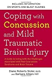 img - for Coping with Concussion and Mild Traumatic Brain Injury: A Guide to Living with the Challenges Associated with Post Concussion Syndrome and Brain Trauma book / textbook / text book