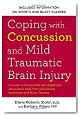 Coping with Concussion and Mild Traumatic Brain Injury: A Guide to Living with the Challenges Associated with Post Concussion Syndrome and Brain Trauma
