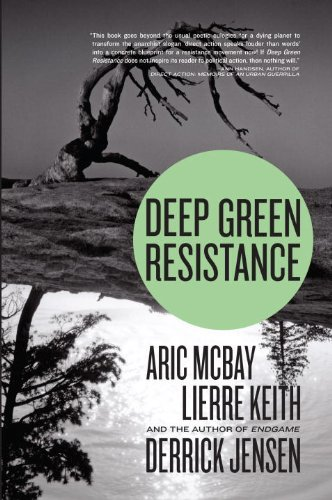 Intensely Green Resistance: Strategy to Save the Planet