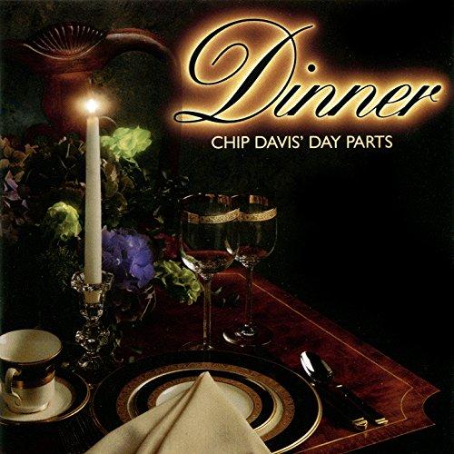 Chip Davis' Day Parts - Dinner