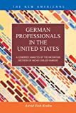 German Professionals in the United States : A Gendered Analysis of the Migration Decision of Highly Skilled Families, Eich-Krohm, Astrid, 1593324510