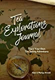 img - for Tea Explorations Journal: Track Your Own Tea Tasting Adventures book / textbook / text book