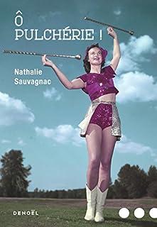 O Pulchérie !, Sauvagnac, Nathalie