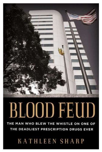 blood-feud-the-man-who-blew-the-whistle-on-one-of-the-deadliest-prescription-drugs-ever