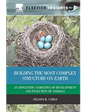Building the Most Complex Structure on Earth: An Epigenetic Narrative of Development and Evolution of Animals