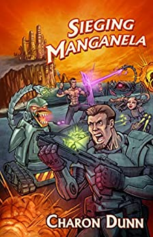 Sieging Manganela by [Dunn, Charon]