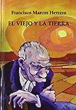 img - for El viejo y la tierra (Spanish Edition) book / textbook / text book