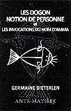 les dogons notion de personne et invocations du nom d amma french edition