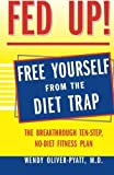 img - for Fed Up! : The Breakthrough Ten-Step, No-Diet Fitness Plan by Wendy Oliver-Pyatt (2004-05-14) book / textbook / text book