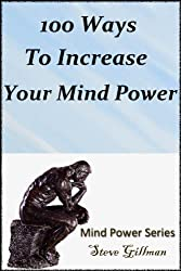 100 Ways To Increase Your Mind Power (Mind Power Series)