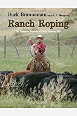 Ranch Roping: The Complete Guide To A Classic Cowboy Skill Paperback