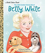 My Little Golden Book About Betty White