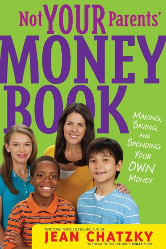 Not Your Parents' Money Book: Making, Saving, and Spending Your Money
