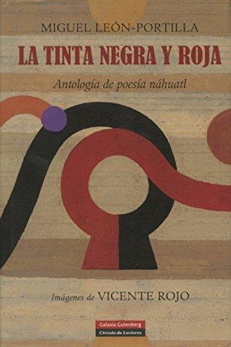 La tinta negra y roja: Antología de poesía Náhuatl