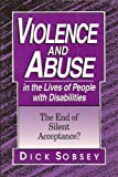 Violence and Abuse in the Lives of People With Disabilities: The End of Silent Acceptance?