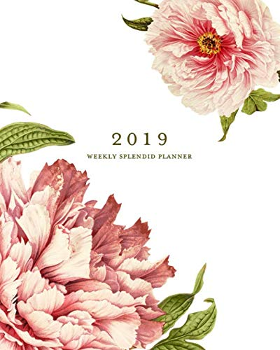 Splendid Blush - 2019 Weekly Splendid Planner: Blush Pink Vintage Peony Floral Weekly Dated Agenda Diary Book, 12 Months, January - December 2019