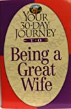 Your Thirty-Day Journey to Being a Great Wife, C. W. Neal, 0840796412