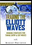 Trading the Elliott Waves: Winning strategies for Timing Entry & Exit Moves with Robert Prechter