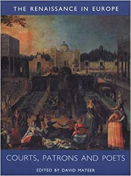 Courts, Patrons and Poets (Open University: The Renaissance in Europe)
