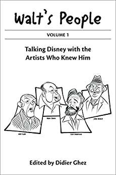 Walt's People: Volume 1: Talking Disney with the Artists Who Knew Him