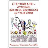 It's Your Life - Avoiding Harmful Chemicals in Your Foodby Professor Norman...