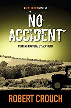 No Accident (The Kent Fisher Mysteries Book 1) by [Crouch, Robert]