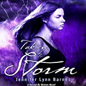 Taken by Storm: A Raised by Wolves Novel, Book 3 | Jennifer Lynn Barnes