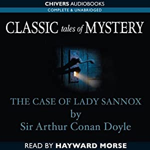 Classic Tales of Mystery: The Case of Lady Sannox Hörbuch