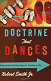 img - for Doctrine That Dances: Bringing Doctrinal Preaching and Teaching to Life book / textbook / text book