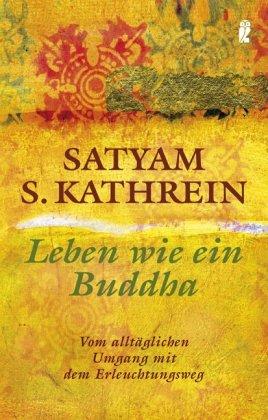 leben-wie-ein-buddha-vom-alltglichen-umgang-mit-dem-erleuchtungsweg