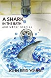 A Shark in the Bath and Other Stories (Tenerife Tales)