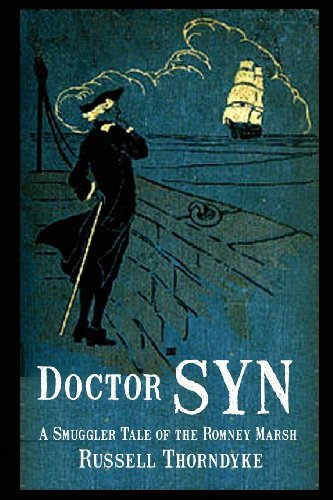 Doctor Syn: A Smuggler Tale of the Romney Marsh (Dr Syn The Scarecrow Of Romney Marsh)