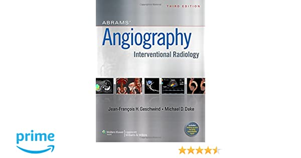 Abrams' Angiography: Interventional Radiology: Jeffrey
