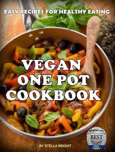 Vegan one pot cookbook delicious easy recipes for healthy eating vegan one pot cookbook delicious easy recipes for healthy eating by bright stella forumfinder Choice Image