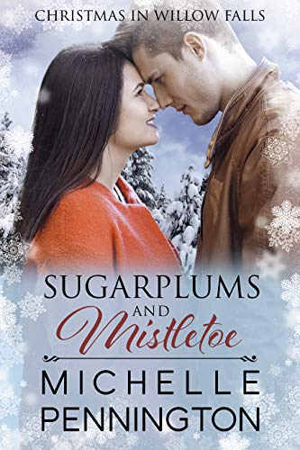 Sugarplums and Mistletoe (Christmas in Willow Falls Book 2) by [Pennington, Michelle]