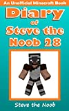 Diary of Steve the Noob 28 (An Unofficial Minecraft Book) (Diary of Steve the Noob Collection)
