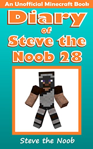 - Diary of Steve the Noob 28 (An Unofficial Minecraft Book) (Diary of Steve the Noob Collection)