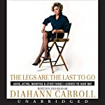Legs Are the Last to Go | Diahann Carroll