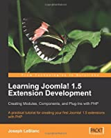 Learning Joomla! 1.5 Extension Development Front Cover