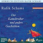 Der Kameltreiber und andere Geschichten | Rafik Schami