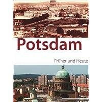 Potsdam - früher und heute