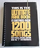 This Is the Ultimate Fake Book: It Contains over 1200 Songs for Piano, Organ, Guitar and All ''C'' Instruments (Hl00240050)