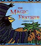 The Magic Feather, Lisa Rojany, Philip Kuznicki, 0816737525