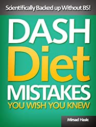 Dash Diet Mistakes You Wish You Knew - Scientifically Backed up Without BS!