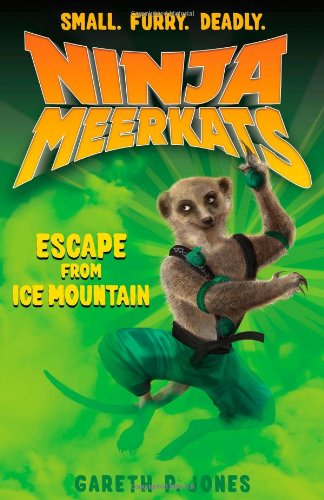 Ninja Meerkats (#3): Escape from Ice -