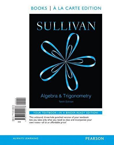 Algebra and Trigonometry, Books a la Carte Edition Plus NEW MyMathLab -- Access Card Package (10th Edition) by Michael Sullivan (2015-01-17)