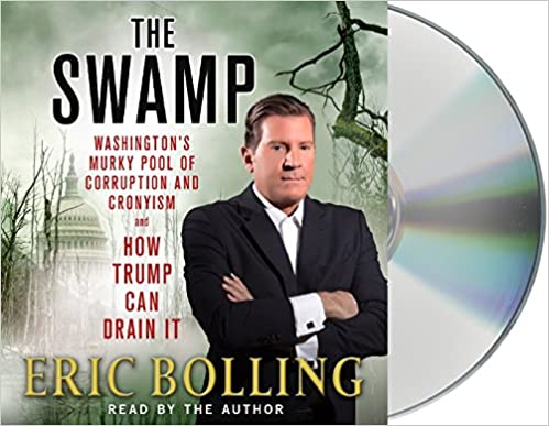 TOP The Swamp: Washington's Murky Pool Of Corruption And Cronyism And How Trump Can Drain It. sleeping ultimo frontera titulo about manera