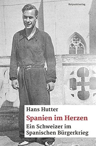 Spanien im Herzen: Ein Schweizer im spanischen Bürgerkrieg